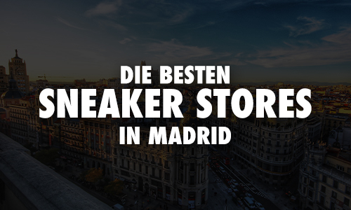 Sneaker Stores in Madrid